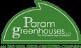 PARAM GREENHOUSES